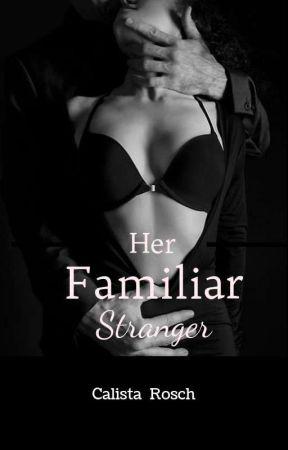 Her Familiar Stranger by Castila_Rosch