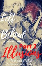 Left Behind 2: Illusions (A Dramione Romance) by MarissaWalkerWriter