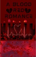 A Blood Red Romance (Yandere Simulator Male Rivals X Reader) by KennnRainMary