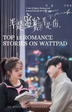 TOP 15 ROMANCE STORIES ON WATTPAD  by apromiseofdarkness