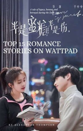 TOP 15 ROMANCE STORIES ON WATTPAD  by apromiseofdarkness
