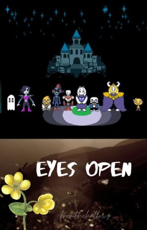 Eyes Open (an Undertale fanfic) by -fromthehallows