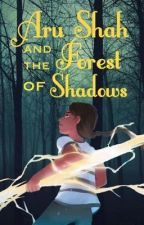 Aru Shah and the Forest of Shadows [COMPLETED] by the-epic-potatoes