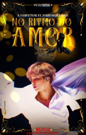 No Ritmo Do Amor [ YOONMIN ] by formynamjoonie