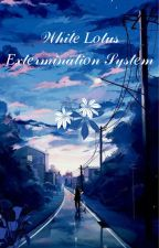 White Lotus Extermination System by Strawberriesaregud