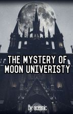 The mystery of Moon University (HIATUS!!!) by aceanic