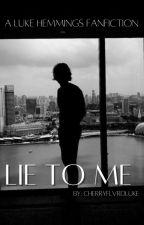 Lie to Me // l.h by Victoria_Lynn4