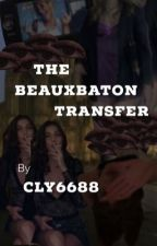 The Beaubaton Transfer (harry potter various x mc) by cly6688