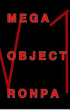 MegaObjectRonpa V1: The Beginning [COMPLETE] by GalaxyWorldz