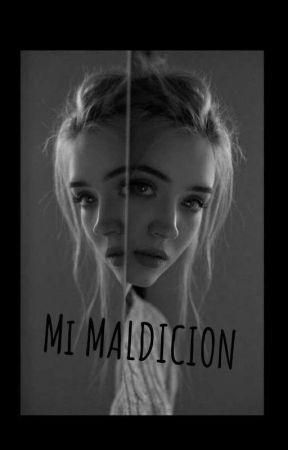 mi maldicion by yasminlisbethGM