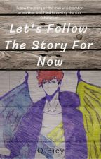 Let's Just Follow The Story For Now by MissQ6