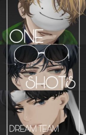 ONE SHOTS [DREAM TEAM] by juswannabeme