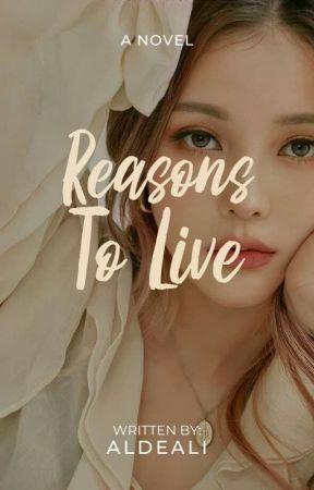 Reasons to Live (On-Going) by aldeali