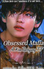 OBSESSED MAFIA -A KIM TAEHYUNG FANFICTION-BTS ff by FallenbtsARMY