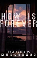 How is Forever (Fall Series #2) ON-HOLD by WanderVee