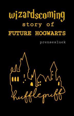 Wizardscoming: Story of Future Hogwarts by prensesluek