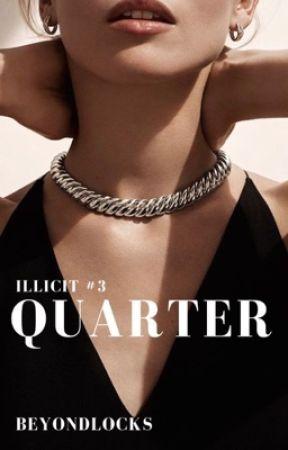 ILLICIT #3 : Quarter  by beyondlocks