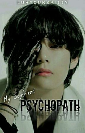 My Boyfriend PSYCHOPATH ✓KTH (Season 1 & 2) by Luhyourspitty