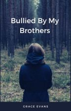 Bullied By My Brothers by LarryStylinson1D454