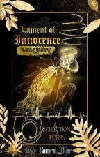 Lament Of Innocence  •poetry•  by General_Dyer