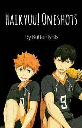 Haikyuu!! Oneshots by ButterflyB6