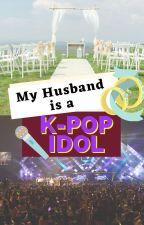 My husband is a Kpop idol by breadlu