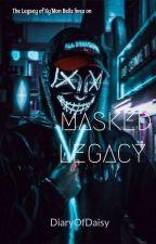 Masked Legacy  by DiaryOfDaisy