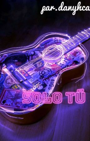 Solo Tú by danyhca