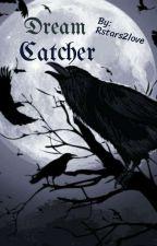 Dream Catcher by Rstars2love