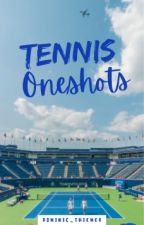 Tennis Oneshots by dominic_thiemed