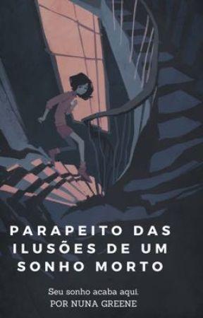 Parapeito das Ilusões de um Sonho Morto by nunacgreene