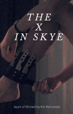 The X in Skye by MeganTaylor24