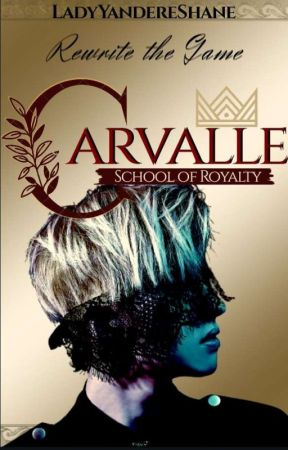 CARVALLE: School of Royalty [BxB] 18+ by LadyYandereShane