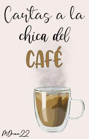 Cartas a la chica del café; 01 by m0rena22