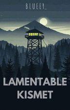 Lamentable Kismet (Journal Series #5) by blueey_