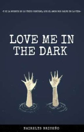 Love me in the dark © by aesthicnai