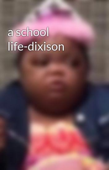 a school life-dixison