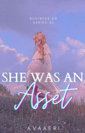She was an Asset (Business Ad Series #3) by avaaeri