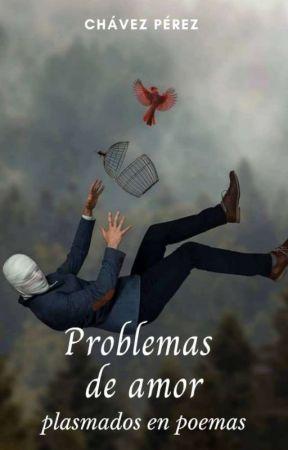 Problemas de amor plasmados en poemas. by juancarlos3434