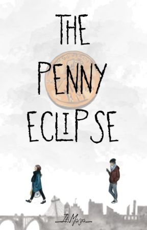 The Penny Eclipse by _ItsMaiya_