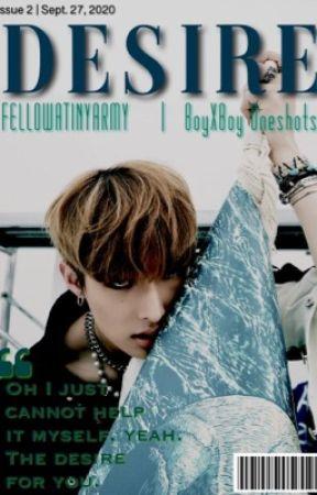 Desire (ATEEZ Boy x Boy Oneshots Book II) by fellowatinyarmy