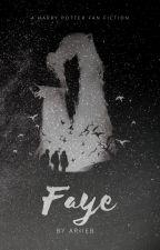Faye [A Harry Potter Fan Fiction] by ariieb