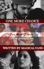 One More Chance ✔ by xlilahwritesx