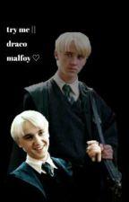 try me    draco malfoy ♡ by animethxts