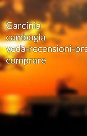 Garcinia cambogia veda-recensioni-prezzo-acquistare-capsule-Dove comprare by Garciniaitaly