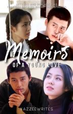 Memoirs of a Young Love (Completed) by yazzeewrites