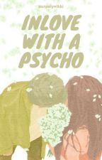 Inlove With A Psycho by purpelynikki