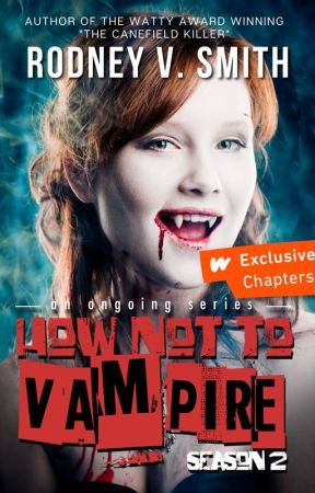 How Not to Vampire - Season 2 by iamRodneyVSmith