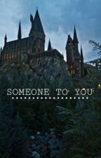SOMEONE TO YOU by xprongzx
