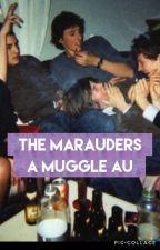 The Marauders: A Muggle AU by potterhead_fic